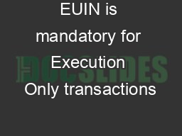 EUIN is mandatory for Execution Only transactions PDF document - DocSlides