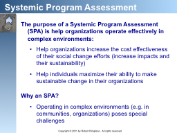 The purpose of a Systemic Program Assessment (SPA) is help