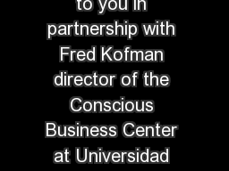 DIFFICULT CONVERSATIONS DISCUSSION GUIDE Brought to you in partnership with Fred Kofman director of the Conscious Business Center at Universidad Francisco Marroqun and president of the academic board PDF document - DocSlides
