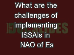 What are the challenges of implementing ISSAIs in NAO of Es