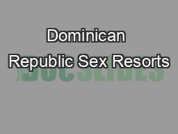 Dominican Republic Sex Resorts