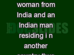 Dos and Dont  NRI marriages as generally understood are between an Indian woman from India and an Indian man residing i n another country thus NRI  nonresident Indian either as Indian citizen when he
