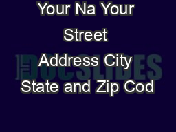 Your Na Your Street Address City State and Zip Cod PDF document - DocSlides
