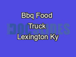 Bbq Food Truck Lexington Ky