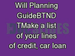 Will Planning GuideBTND TMake a list of your lines of credit, car loan