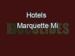 Hotels Marquette Mi PDF document - DocSlides