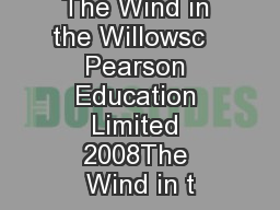 The Wind in the Willowsc   Pearson Education Limited 2008The Wind in t