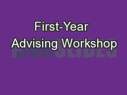 First-Year Advising Workshop