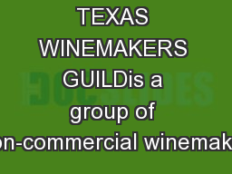 THE NORTH TEXAS WINEMAKERS GUILDis a group of non-commercial winemaker