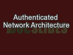 Authenticated Network Architecture