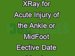 Ankle Injury  XRay for Acute Injury of the Ankle or MidFoot Eective Date March
