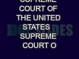 SUPREME COURT OF THE UNITED STATES   SUPREME COURT O PDF document - DocSlides