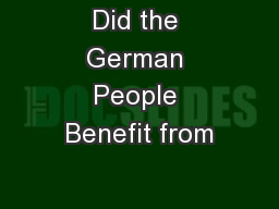 Did the German People Benefit from
