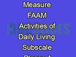 Foot and Ankle Ability Measure FAAM Activities of Daily Living Subscale Please A PDF document - DocSlides