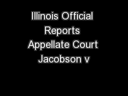 Illinois Official Reports Appellate Court Jacobson v PDF document - DocSlides