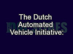 The Dutch Automated Vehicle Initiative: