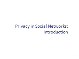 1 Privacy in Social Networks: