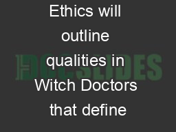 The Code of Ethics will outline qualities in Witch Doctors that define