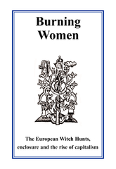WomenThe European Witch Hunts, enclosure and the rise of capitalism .. PowerPoint PPT Presentation