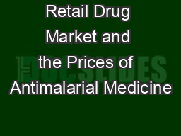 Retail Drug Market and the Prices of  Antimalarial Medicine