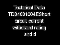 Technical Data TD04001004EShort circuit current withstand rating and d