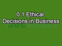 0 1 Ethical Decisions in Business