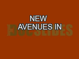 NEW AVENUES IN