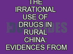 THE IRRATIONAL USE OF DRUGS IN RURAL CHINA: EVIDENCES FROM PowerPoint PPT Presentation