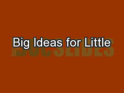 Big Ideas for Little