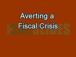 Averting a Fiscal Crisis