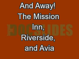 Up... Up… And Away!  The Mission Inn, Riverside, and Avia PowerPoint PPT Presentation