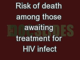Risk of death among those awaiting treatment for HIV infect