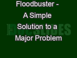 Floodbuster - A Simple Solution to a Major Problem PDF document - DocSlides