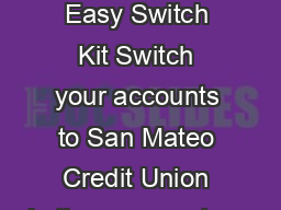 San Mateo Credit Union Easy Switch Kit Switch your accounts to San Mateo Credit Union in three easy steps PowerPoint PPT Presentation
