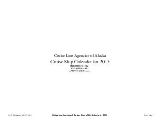 Cruise Ship Calendar for  Cruise Line Agencies of Alaska FOR PORTS  SK PowerPoint PPT Presentation