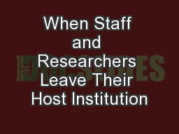 When Staff and Researchers Leave Their Host Institution