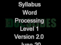 BCS IT User Syllabus Word Processing Level 1 Version 2.0  June 20