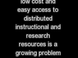 Digital Certificate Infrastructure Providing secure low cost and easy access to distributed instructional and research resources is a growing problem for campus library and information technology pro