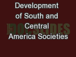 Development of South and Central America Societies