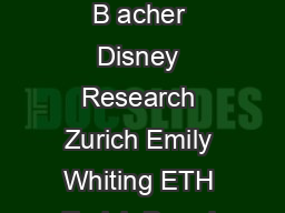 SpinIt Optimizing Moment of Inertia for Spinnable Objects Moritz B acher Disney Research Zurich Emily Whiting ETH Zurich Bernd Bickel Disney Research Zurich Olga SorkineHornung ETH Zurich a unstable
