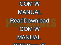 Get free access to PDF Ebook Com W Manual for free from PDF Ebook Library COM W MANUAL ReadDownload COM W MANUAL  PDF Com W Manual  Are you looking for PDFEbooks Com W Manual