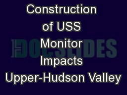 Construction of USS Monitor Impacts Upper-Hudson Valley PowerPoint PPT Presentation