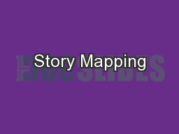 Story Mapping PowerPoint PPT Presentation