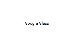 Google Glass PowerPoint PPT Presentation
