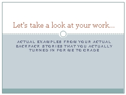 Actual examples from your actual backpack stories that you PowerPoint PPT Presentation