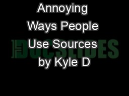 Annoying Ways People Use Sources by Kyle D