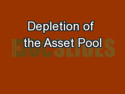 Depletion of the Asset Pool