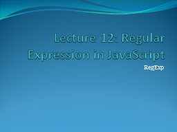 Lecture 12: Regular Expression in JavaScript