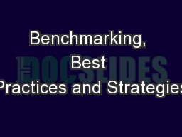 Benchmarking, Best Practices and Strategies