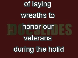 The tradition of laying wreaths to honor our veterans during the holid